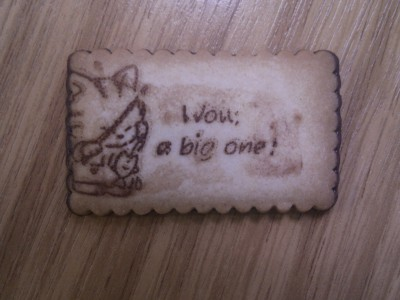 A biscuit with the phrase - Wow, a big one!